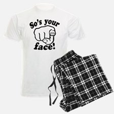 So's Your Face Pajamas