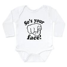 So's Your Face Long Sleeve Infant Bodysuit