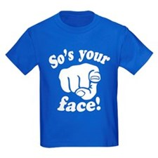 So's Your Face T