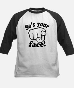 So's Your Face Tee