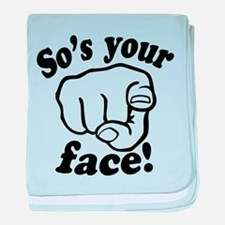 So's Your Face baby blanket