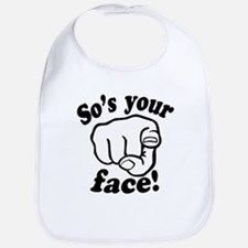 So's Your Face Bib
