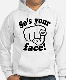 So's Your Face Jumper Hoody