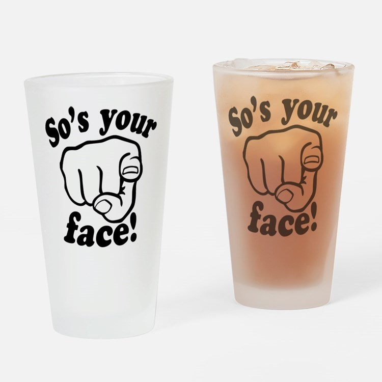 So's Your Face Drinking Glass