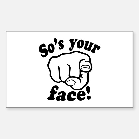 So's Your Face Sticker (Rectangle)