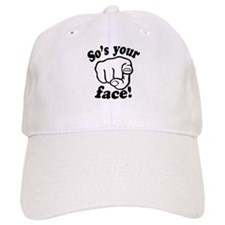 So's Your Face Baseball Baseball Cap