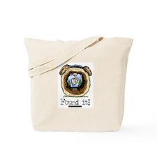 FoundIt1.jpg Tote Bag