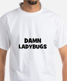 Damn Ladybugs Shirt