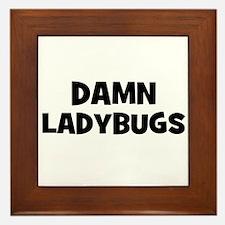 Damn Ladybugs Framed Tile