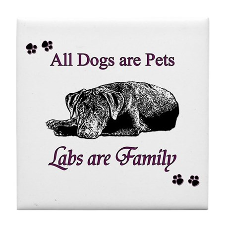 Labs are Family Tile Coaster