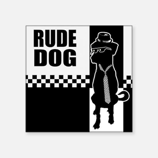 """Rude Dog Square Sticker 3"""" x 3"""""""