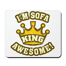 I'm sofa king awesome! Mousepad