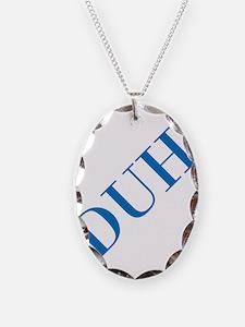 duh Necklace