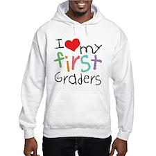 I Love My 1st Graders Hoodie