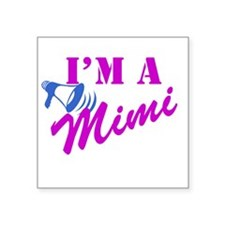 "I'm A Mimi Square Sticker 3"" x 3"""