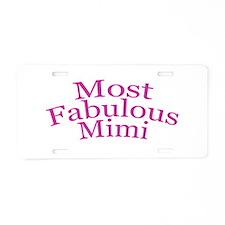 Most Fabulous Mimi Aluminum License Plate