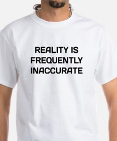 Reality Innacurate Shirt