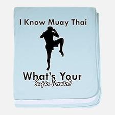 Muay Thai Is My Superpower baby blanket