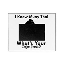 Muay Thai Is My Superpower Picture Frame