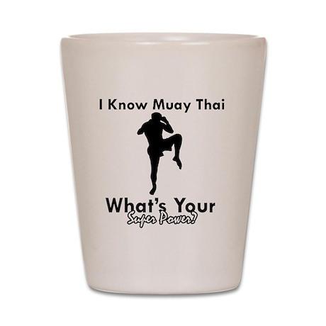 Muay Thai Is My Superpower Shot Glass