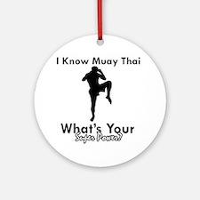 Muay Thai Is My Superpower Ornament (Round)