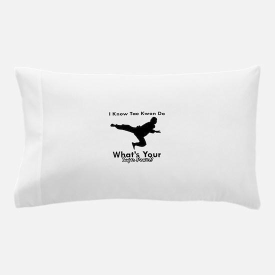 Taekwondo Is My Superpower design Pillow Case