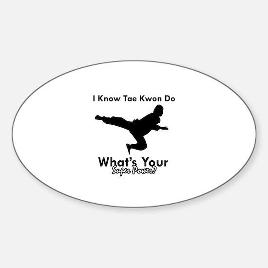 Taekwondo Is My Superpower design Sticker (Oval)