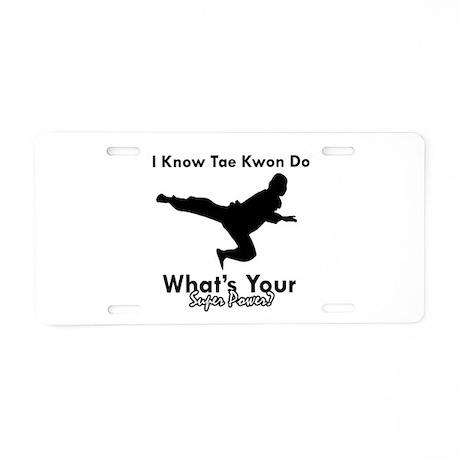 Taekwondo Is My Superpower design Aluminum License
