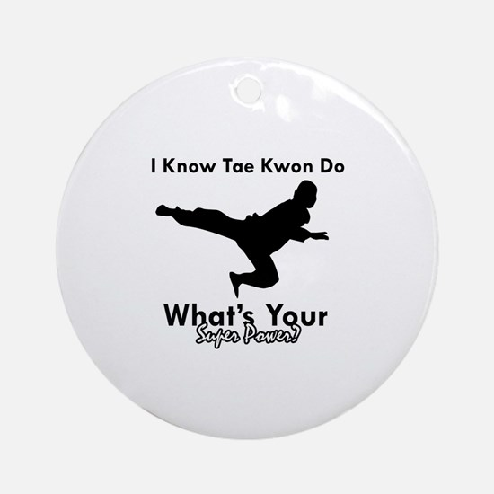 Taekwondo Is My Superpower design Ornament (Round)