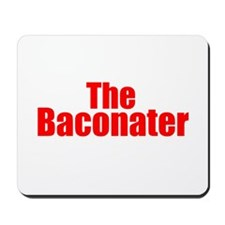 The Baconater Mousepad