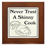 Never Trust a Skinny Cook Framed Tile