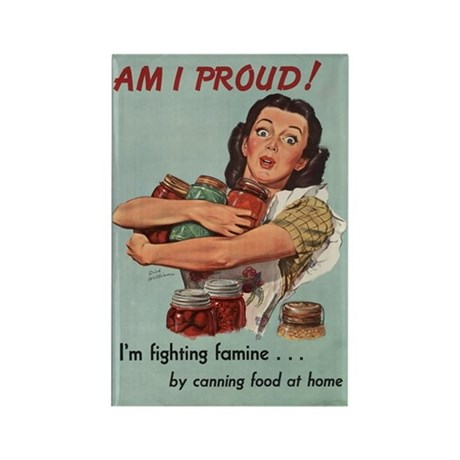 Am I proud! Im fighting famine...by canning food a