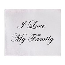 I Love My Family Throw Blanket