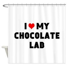 I 3 my chocolate lab Shower Curtain