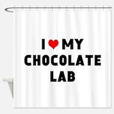 I 3 my chocolate lab Shower Curtain
