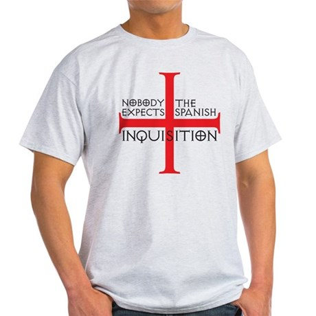 spanish inquisition Light T-Shirt