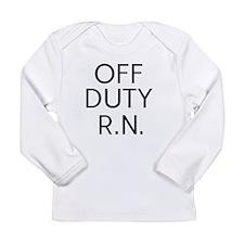 Off Duty RN Long Sleeve Infant T-Shirt