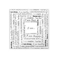 "I Am Affirmation Square Sticker 3"" X 3"""