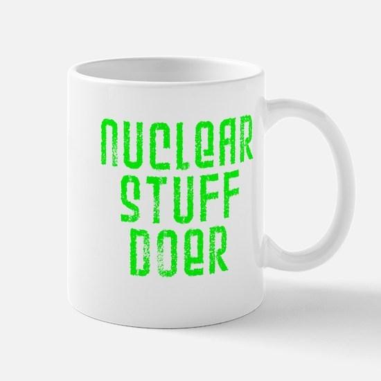 Funny Nuclear Stuff Doer Mug