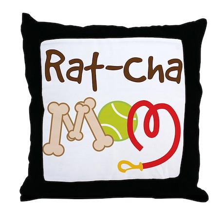 Rat-Cha Dog Mom Throw Pillow