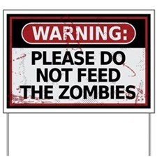Do Not Feed the Zombies Yard Sign