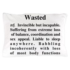 The Definition Of Wasted Pillow Case