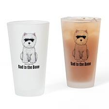 Bad to the Bone Westie! Drinking Glass