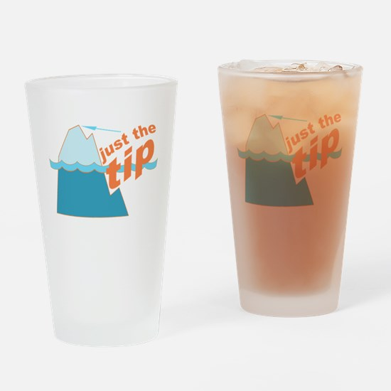 Just The Tip Drinking Glass