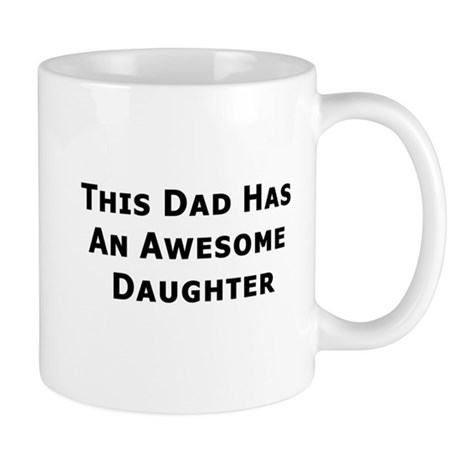 This Dad Has An Awesome Daughter 2 Mug