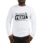 Ready Fight Mesothelioma Long Sleeve T-Shirt