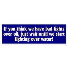 fight over water... Bumper Bumper Sticker