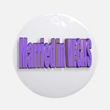 Married in VEGAS Ornament (Round)