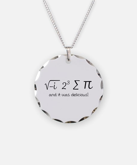I ate some pie math humor Necklace