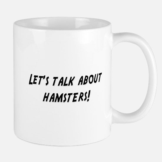 Lets talk about HAMSTERS Mug